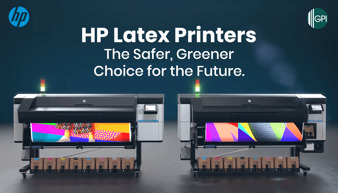 HP Latex Printers: The Safer, Greener Choice for the Future